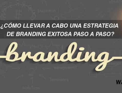 ¿Cómo llevar a cabo una estrategia Branding para tu empresa?