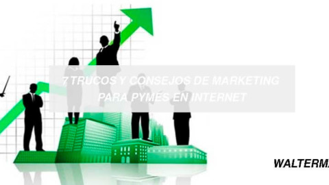 7 consejos de marketing para Pymes en Internet