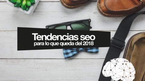 Tendencias SEO: el mejor posicionamiento web en los motores de búsqueda