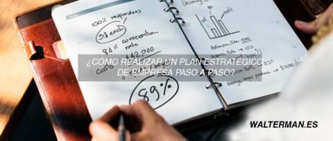 ¿Cómo realizar un plan estratégico de empresa paso a paso?