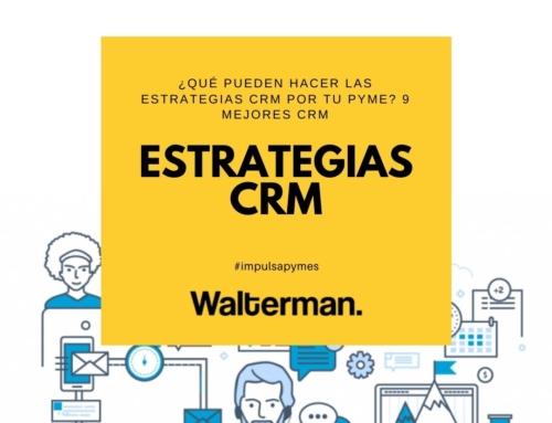 ¿Qué pueden hacer las estrategias CRM por tu Pyme? 9 mejores CRM