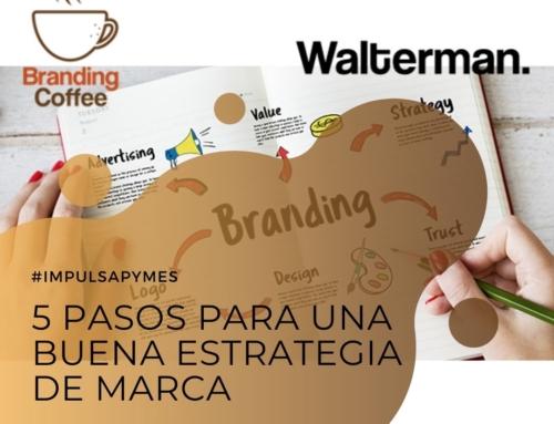 5 pasos para una buena estrategia de marca